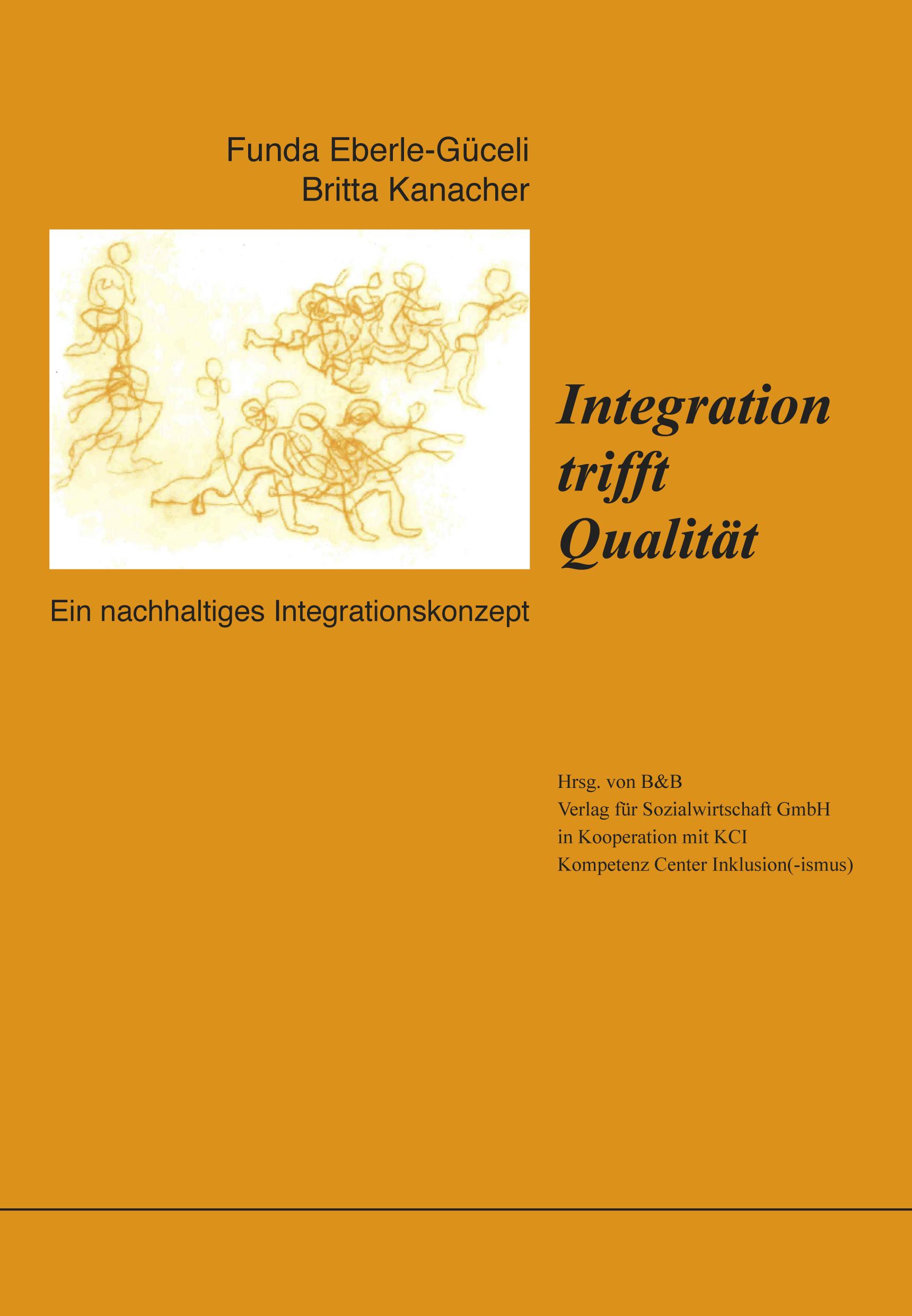 Britta Kanacher: Integration trifft Qualität. Ein nachhaltiges Integrationskonzept