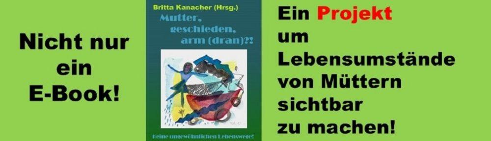 Britta Kanacher, Mutter, geschieden, arm dran